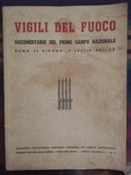 Vigili Del Fuoco Documentario Del Primo Campo Nazionale 1939 - XVII - Guerra 1939-45
