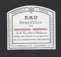 Etiquette D'eau De  Dentifrice Du Docteur Théric  -  Spécialité Auzière  à Marseille Et Paris - Labels