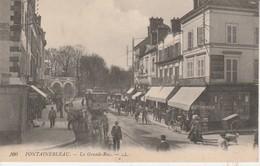 77 - FONTAINEBLEAU - La Grande Rue - Fontainebleau