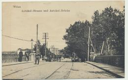 Wilna - Antokol Strasse + Brücke Feldpost 1917 - Lithuania