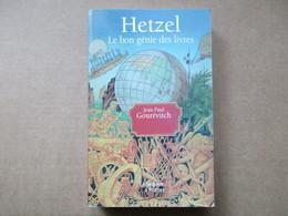 Hetzel Le Bon Génie Des Livres (Jean-Paul Gourévitch) éditions Le Serpent à Plumes De 2005 - Books, Magazines, Comics