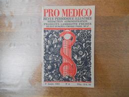 PRO MEDICO REVUE PERIODIQUE ILLUSTREE N°4 ANNEE 1931 LES CADETS DE GASCOGNE AU LUXEMBOURG,DECOUVERTE SUR LES HABITANTS D - Sciences