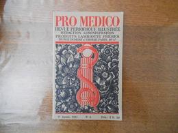 PRO MEDICO REVUE PERIODIQUE ILLUSTREE N°6 ANNEE 1931 LA MORT DE GABRIELLE D'ESTREES,UNE VIEILLE PHARMACIE FLAMANDE - Sciences