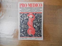 PRO MEDICO REVUE PERIODIQUE ILLUSTREE N°2 ANNEE 1932 LA MEDECINE ET LES ARTS AU MONT ATHOS,CESAR UN DEPRAVE DE GENIE - Sciences