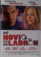 Folleto De Mano. Película Mi Novio Es Un Ladrón. Meg Ryan. Antonio Banderas. Colin Hanks. Selma Blair - Merchandising