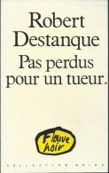 ROBERT DESTANQUE / PAS PERDUS POUR UN TUEUR / FLEUVE NOIR COLLECTION NOIRE 11 1989 POLICIER C23 - Fleuve Noir