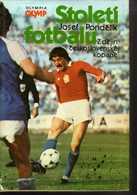 B116 Stoleti Fotbalu: Z Dejin Ceskoslovenské Kopane  Josef Pondelik - 1986 -  From The History Of Czechoslovak Football - Andere