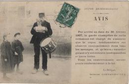 Dimanche - Repos Hebdomadaire Arrêté Publié Par Garde Champêtre - Enfants Tambour - Voyagée En 1910 - Evénements