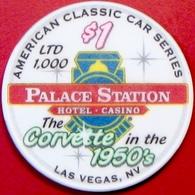 $1 Casino Chip. Palace Station, Las Vegas, NV. Corvette Of The 50s, Only 1000 Made. E48. - Casino