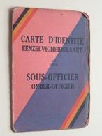 Carte D'IDENTITE - EENZELVIGHEIDSKAART De / Voor SOUS-OFFICIER / ONDER-OFFICIER  Stamnr. 1/2 85427 Dumont 1937 ! - Documents