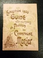 GUIDE DE L'EXPOSITION PARIS 1900 CHAMPAGNE MERCIER 12 PAGES ILLUSTREES PAVILLON + PLAN - Programs