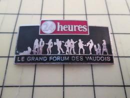 713E Pin's Pins : Rare Et Belle Qualité / MEDIAS : SUISSE 24 HEURES LE GRAND FORUM DES VAUDOIS - Medias