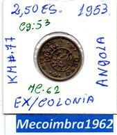 [*Cg:53] - Ex/Colonia Angola Portuguesa 2,50 Escudos 1953 Angola Portuguesa - Colonia - Angola