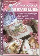 """01 Mains Et Merveilles """"Un Petit Tour En Bretagne Et Au Marché.... Au Point De Croix"""" - Cross Stitch"""