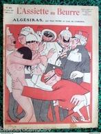 """Revue *L'ASSIETTE AU BEURRE * N°252-27/1/1906 """"ALGESIRAS < Illustrateurs:  IRIBE // LEAL DE CAMARA - Journaux - Quotidiens"""