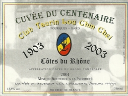 30 FOURQUES ETIQUETTE CLUB TAURIN LOU CHIN CHEI TAUREAUX CUVEE DU CENTENAIRE VACQUEYRAS VAUCLUSE GARD - Rouges