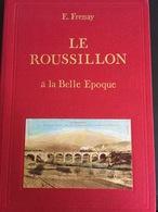 FR66 LE ROUSSILLON A LA BELLE EPOQUE - Frenay - Illustré - Belle Sélection De Cpa Des PO - 60 Pages - Superbe état - Languedoc-Roussillon