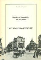 Notre-Dame-aux-Neiges - Histoire D'un Quartier De Bruxelles - Pentagone - Daniel-Charles Luytens - 1996 - Geschichte