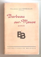 MAURICE Des OMBIAUX - Barbeau Sur-Meuse  - Les Editions De Belgique - Bxl, 1943 - Culture