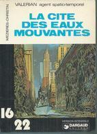 """Coll. 16/22 N° 22 - VALERIAN """" LA CITE DES EAUX MOUVANTES """" -  DARGAUD - 1977 -  MEZIERES-CHRISTIN - Valérian"""