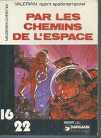 """Coll. 16/22 N° 54 - VALERIAN """" PAR LES CHEMINS DE L'ESPACE """" -  DARGAUD - 1979 -  MEZIERES-CHRISTIN - Valérian"""