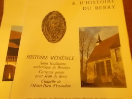 CAHIERS ARCHEOLOGIE HISTOIRE BERRY N° 105 HISTOIRE MEDIEVALE CARREAUX JEAN DE BERRY ST GUILLAUME ISSOUDUN - Centre - Val De Loire