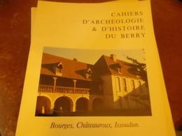 CAHIERS ARCHEOLOGIE HISTOIRE BERRY N° 104 BOURGES CHATEAUROUX ISSOUDUN - Centre - Val De Loire