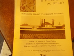 CAHIERS ARCHEOLOGIE HISTOIRE BERRY N° 112 TOPOGRAPHIE URBAINE ET PATRIMOINE INDUSTRIEL VIERZON BOURGES FONDERIE TUNNEL - Centre - Val De Loire