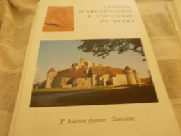 CAHIERS ARCHEOLOGIE HISTOIRE BERRY N° 126 SANCOINS GROSSOUVRE  JEAN BAFFIER .. - Centre - Val De Loire