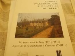 CAHIERS ARCHEOLOGIE HISTOIRE BERRY N° 115 LES GOUVERNEURS DE BERRY CASTELNAU PLOU CHAROST - Centre - Val De Loire