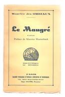 MAURICE Des OMBIAUX - Le Maugré - Bibliothèque Du Hérison - Paris, 1933 - Cultuur