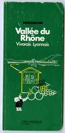 """(20184) Michelin , Guide De Tourisme , Vallée Du Rhône Vivarais Lyonnais , 1973.  """" En Baisse """" - Michelin (guides)"""