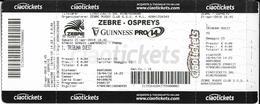 5-RUGBY ZEBRE-OSPREYS-GUINNESS PRO 14-BIGLIETTO INGRESSO - Rugby