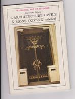 MONS ARCHITECTURE CIVILE 14EME AU 20 EME SIECLE - Histoire