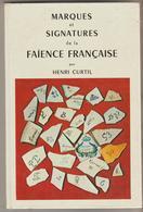 LIVRE 152 PAGES CULTURE COLLECTION - Marques Et Signatures De La Faïence Française Par Henri CURTIL - Culture