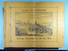 Ville De Lessines Cortège Historique Du 28 Mai 1899 (32 Pages Et 15 Photos) - Programmes