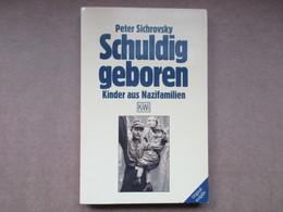"Schuldig Geboren ""Kinder Aus Nazifamilien"" (Peter Sichrovsky) éditions De 1987 - 5. Guerres Mondiales"