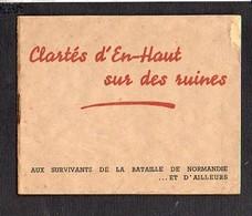"""Caen 1944 """"Clartès D'En-Haut Sur Des Ruines """"Aux Survivants De La Bataille De Normandie Et D'ailleurs"""" De Rollon - Documents"""