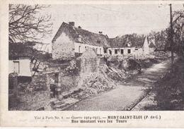 62. MONT SAINT ELOI . GUERRE 1914- 18. RUE MONTANT VERS LES TOURS - Guerra 1914-18