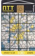 TARJETA DE MACEDONIA  DE UNA VIDRIERA DE 100 UNITS (NTT) - Macedonia