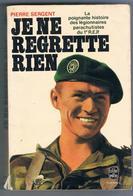 Livre Je Ne Regrette Rien   Par Pierre SERGENT - Légion étrangère 1er REP - Cultural