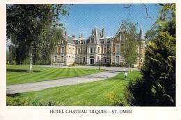62 - SAINT OMER : HOTEL CHATEAU TILQUES - CPM Grand Format - Pas De Calais - Saint Omer