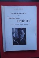 Evagatorium Ou Loisirs D'une Retraite A Larcher Souvenirs Anecdotes Images Fantaisies - Bourgogne