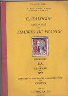 FRANCE : CATALOGUE SPECIALISE DES TIMBRES DE FRANCE ; SURCHARGES E.A . - France