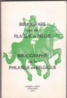 BIBLIOGRAFIE Van De Filatelie In Belgie  ( Bilingue ) 1973 Par R Leroy 256 Pages - Bibliografie