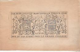 Ex-libris Armorié De Jean CHRISTIN - Marchand & M. Tireur D'Or à LYON , Rue Du Pas Etroit ........ - Ex Libris