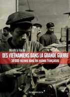 Guerre 14 18 : Des Vietnamiens Dans La Grande Guerre Dédicacé Par Le Van Ho (ISBN 9782363581181) - War 1914-18
