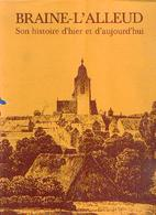 « BRAINE-L'ALLEUD – Son Histoire D'hier Et D'aujourd'hui » (en Collaboration) – Ed. Culture Et Civilisation, Bxl (1982) - Culture