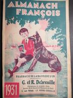 Almanach François - Pharmacie De La Barrière D'Or - Le Havre - 1931 - TBE - - Calendars