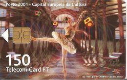 CARTE-PUCE-PORTUGAL-GEM-150U-01/01-PORTO 2001-CULTURE-DANSEUSE -UTILISE-TBE- - Portugal